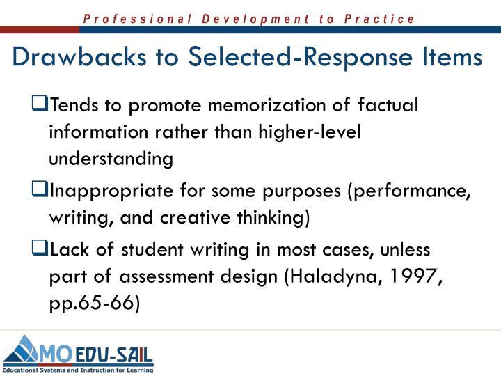 Drawbacks to Selected-Response Items