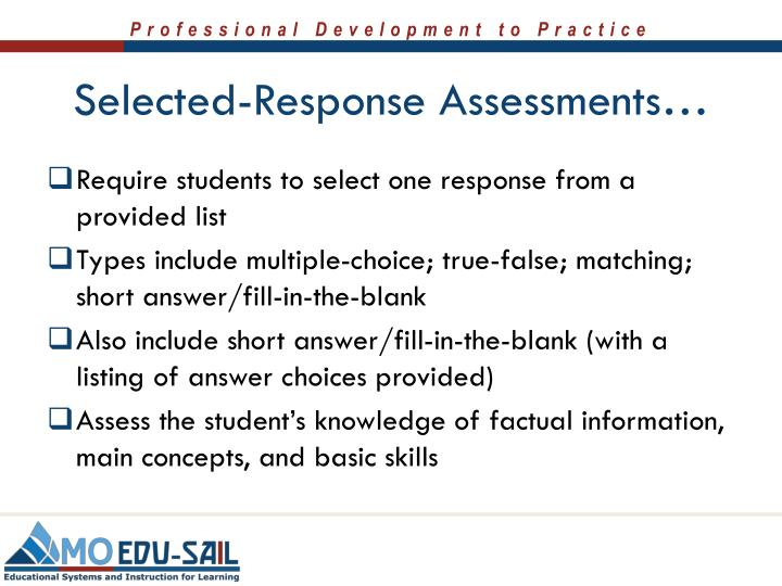 Selected-Response Assessments…