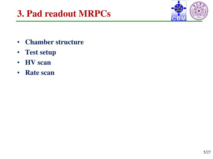3. Pad readout MRPCs