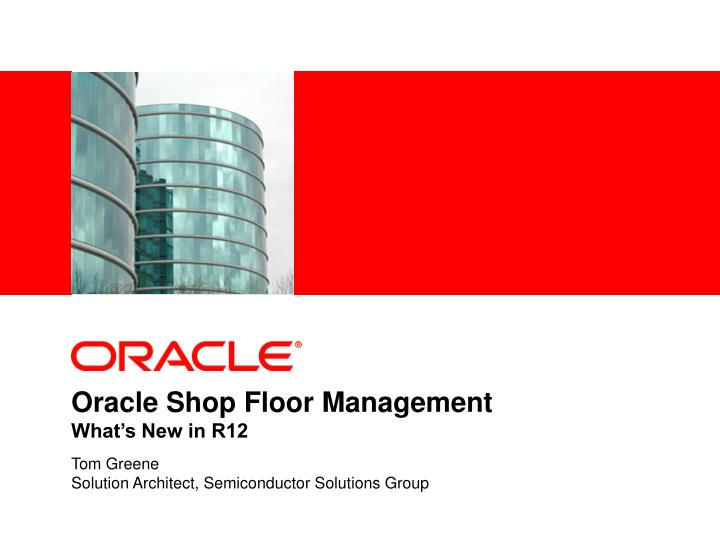 Oracle shop floor management what s new in r12