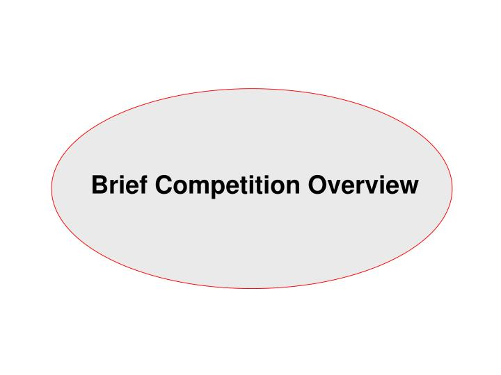 Brief Competition Overview