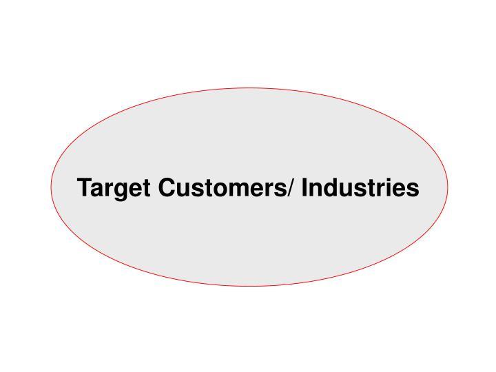 Target Customers/ Industries