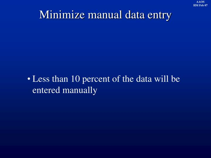 Minimize manual data entry