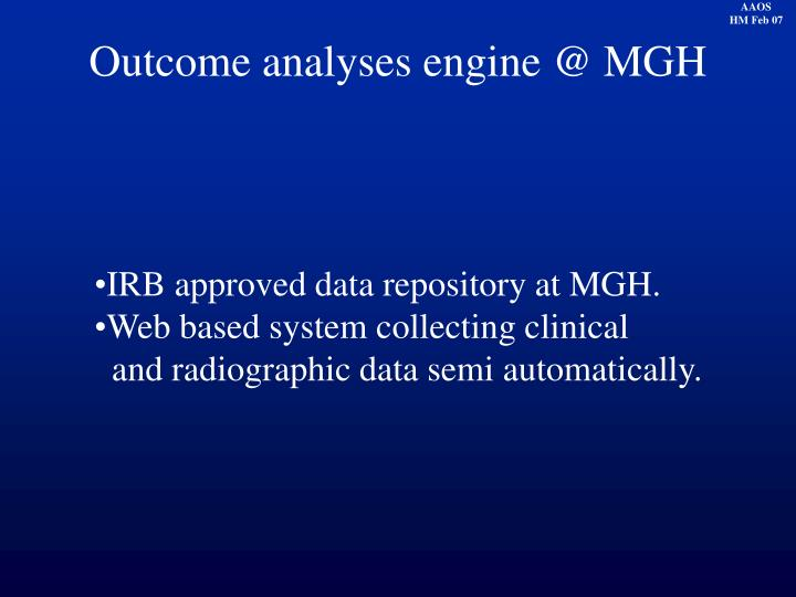 Outcome analyses engine @ MGH