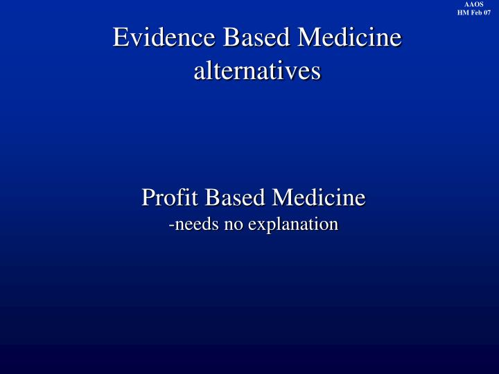 Evidence Based Medicine alternatives