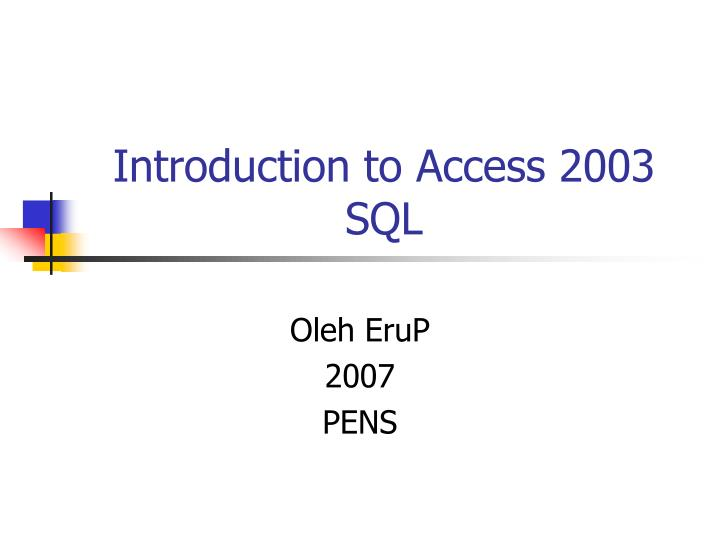 Introduction to access 2003 sql