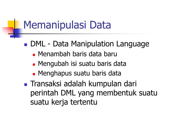 Memanipulasi Data