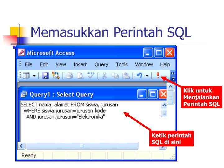 Memasukkan Perintah SQL