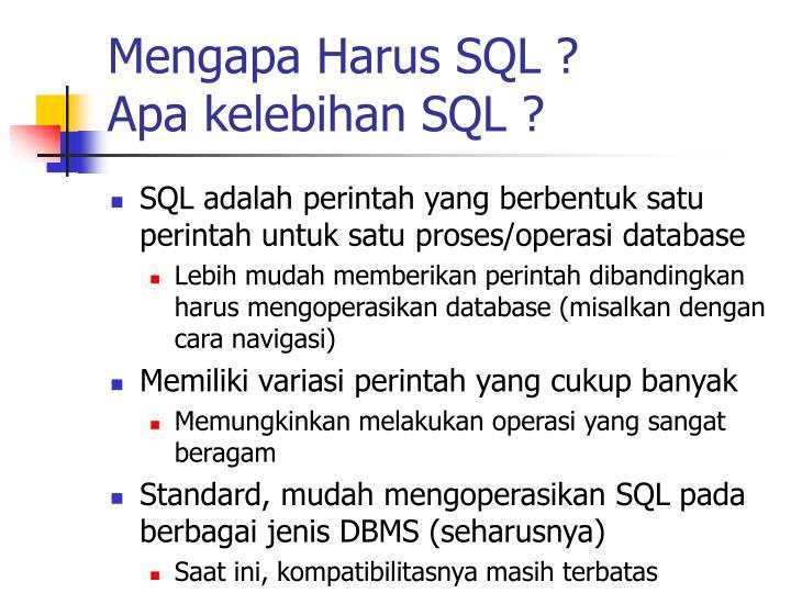 Mengapa Harus SQL ?