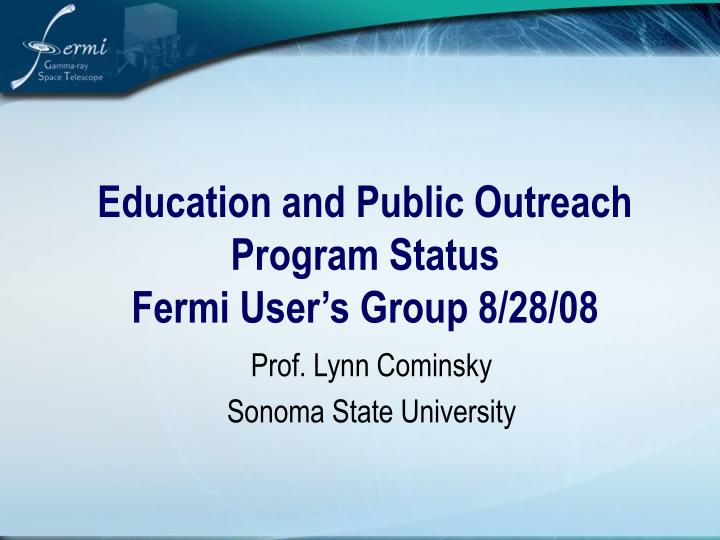 Education and public outreach program status fermi user s group 8 28 08