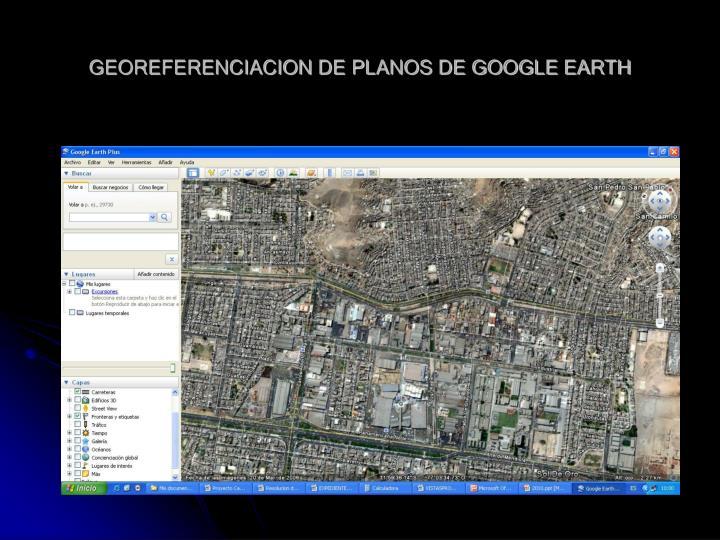 GEOREFERENCIACION DE PLANOS DE GOOGLE EARTH