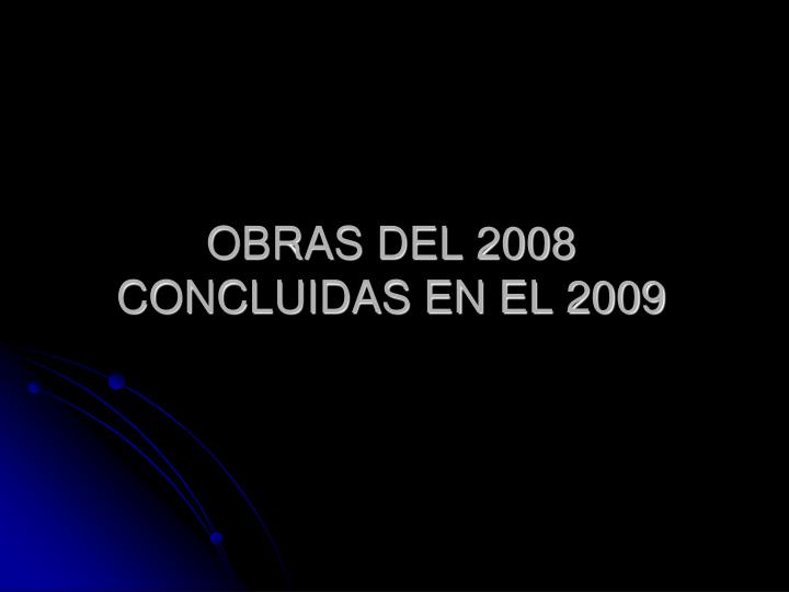 OBRAS DEL 2008 CONCLUIDAS EN EL 2009