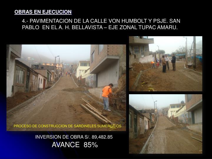 4.- PAVIMENTACION DE LA CALLE VON HUMBOLT Y PSJE. SAN PABLO  EN EL A. H. BELLAVISTA – EJE ZONAL TUPAC AMARU.