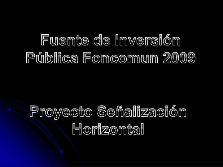 Fuente de Inversión Pública Foncomun 2009