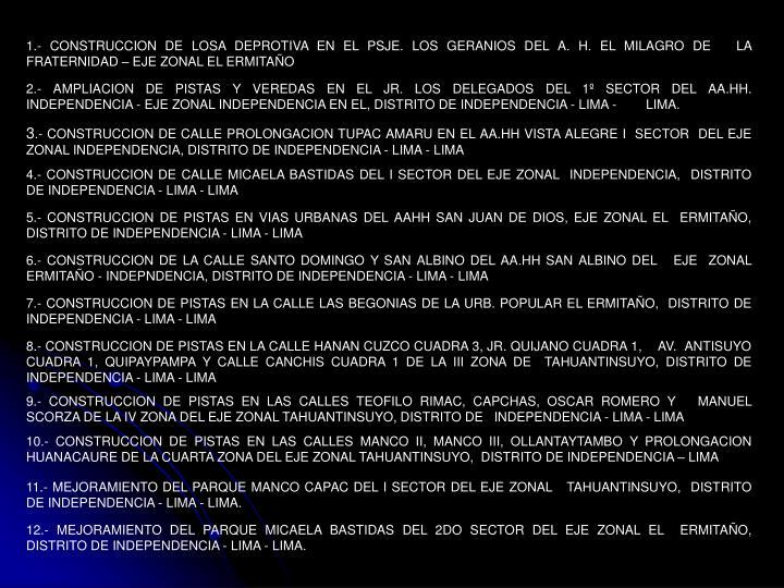 1.- CONSTRUCCION DE LOSA DEPROTIVA EN EL PSJE. LOS GERANIOS DEL A. H. EL MILAGRO DE   LA  FRATERNIDAD – EJE ZONAL EL ERMITAÑO