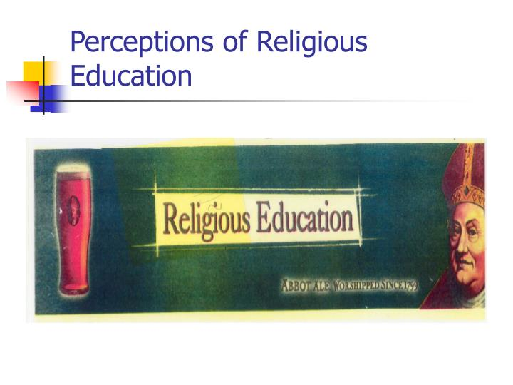 Perceptions of Religious Education