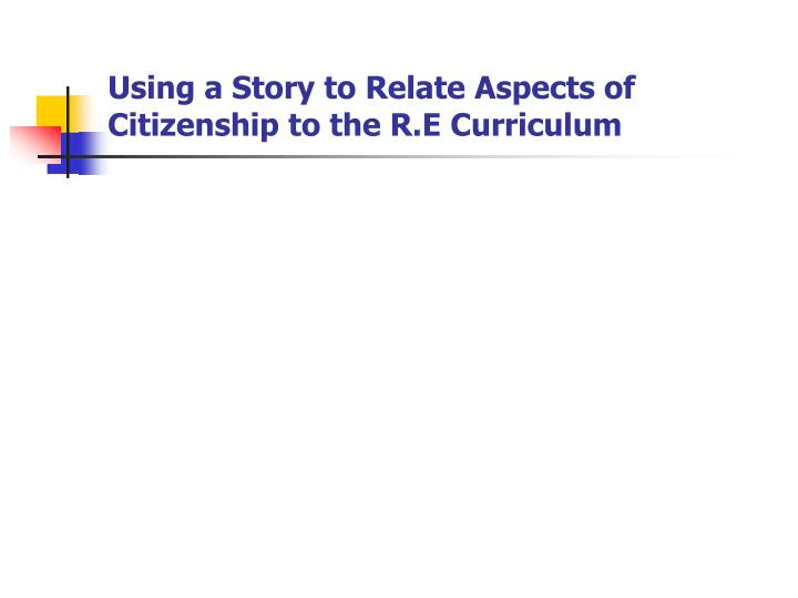 Using a Story to Relate Aspects of Citizenship to the R.E Curriculum