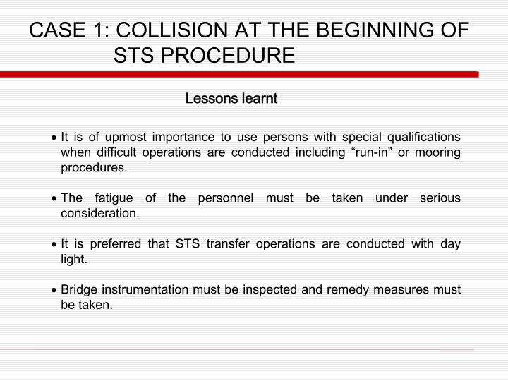CASE 1: COLLISION AT THE BEGINNING OF STS PROCEDURE