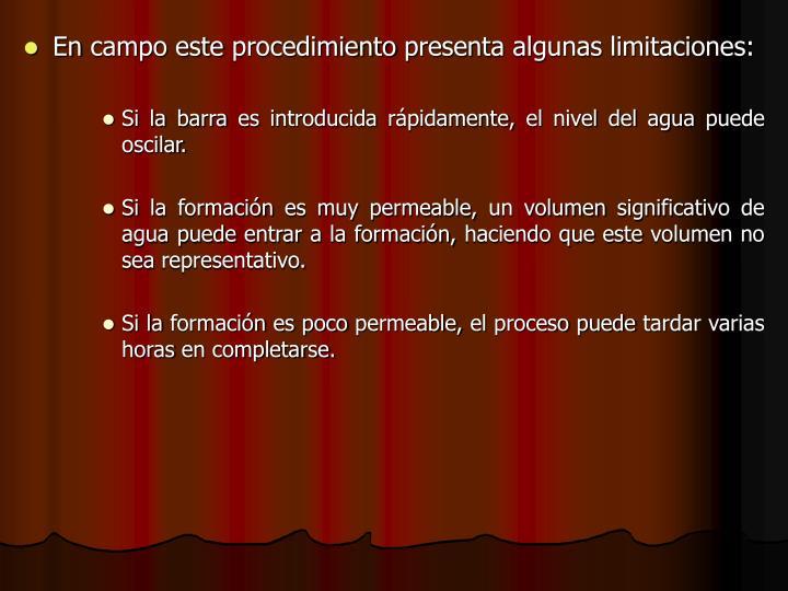 En campo este procedimiento presenta algunas limitaciones: