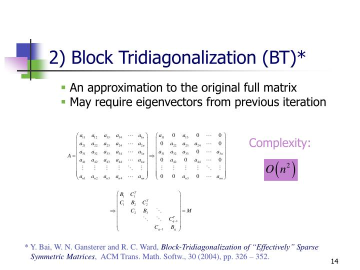2) Block Tridiagonalization (BT)*