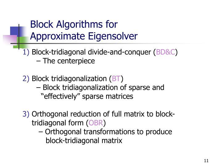 Block Algorithms for