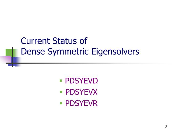 Current status of dense symmetric eigensolvers