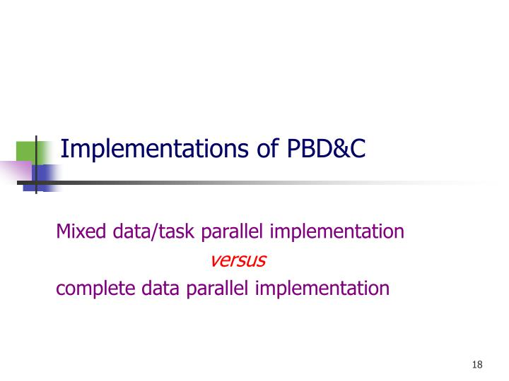 Implementations of PBD&C