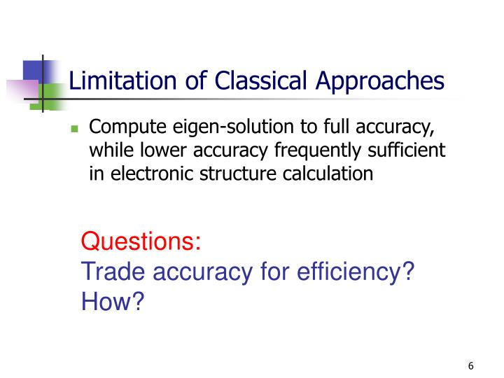 Limitation of Classical Approaches