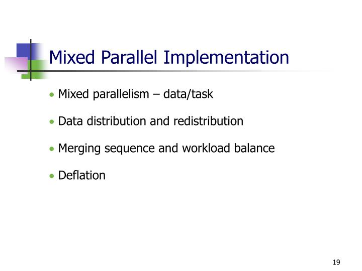 Mixed Parallel Implementation