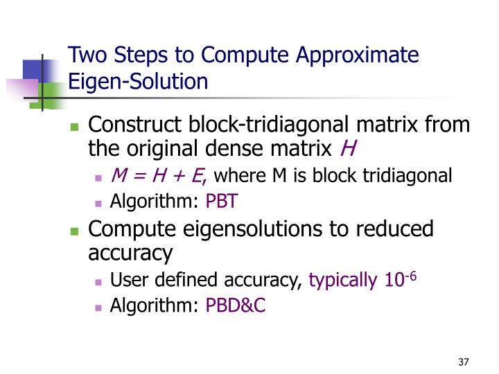 Two Steps to Compute Approximate Eigen-Solution