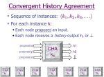 convergent history agreement