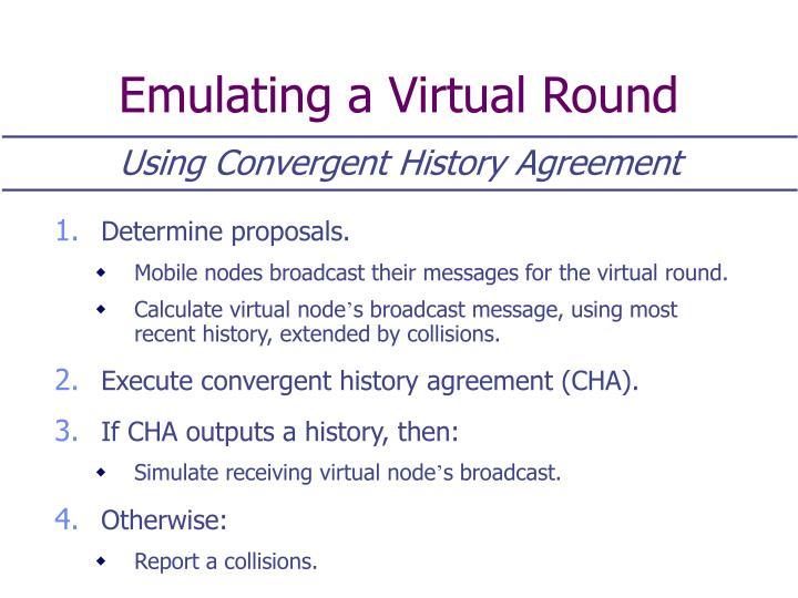 Emulating a Virtual Round