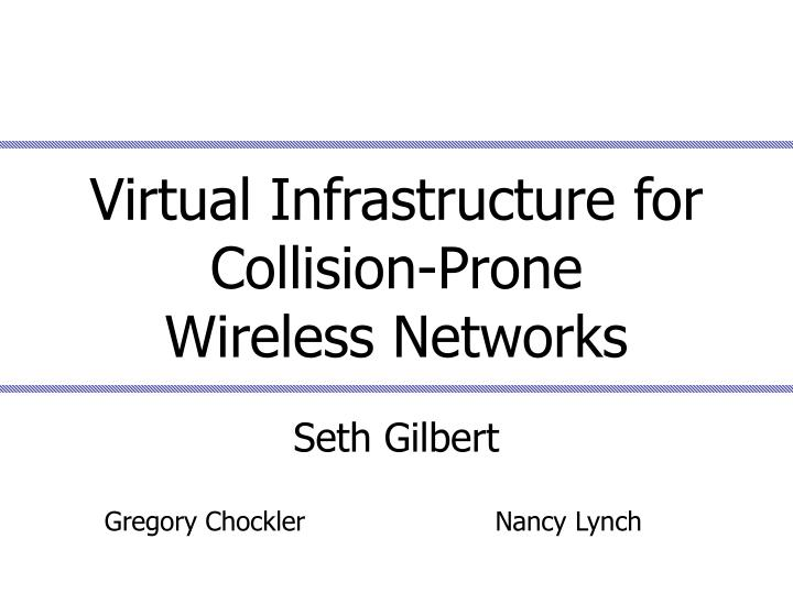Virtual infrastructure for collision prone wireless networks