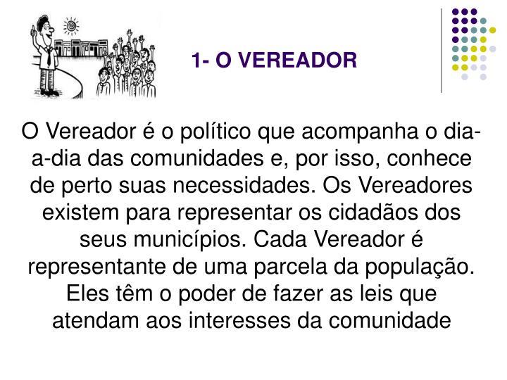 1- O VEREADOR