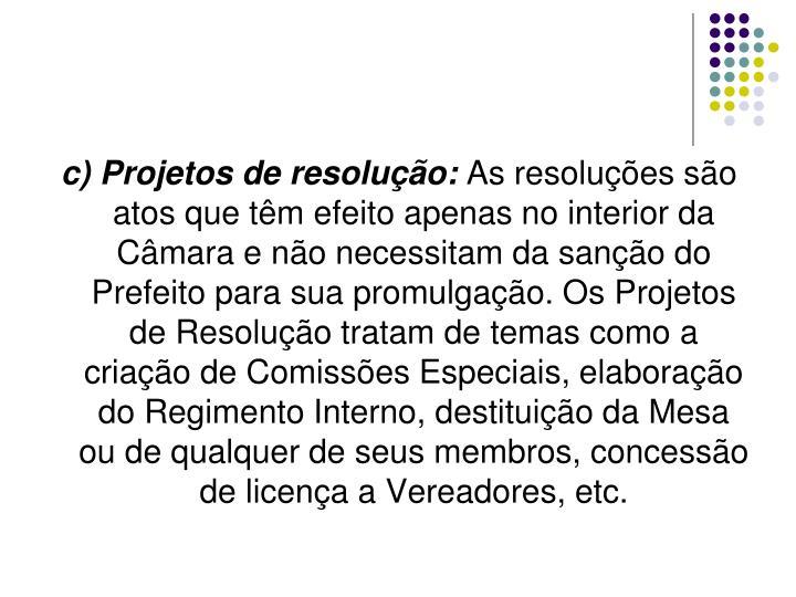 c) Projetos de resolução:
