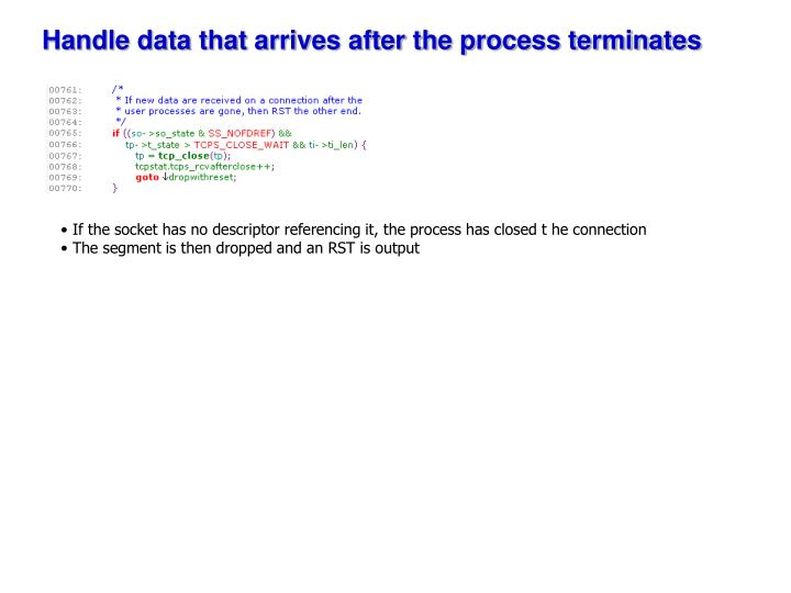 Handle data that arrives after the process terminates