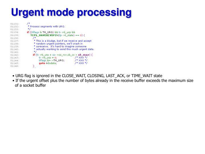 Urgent mode processing