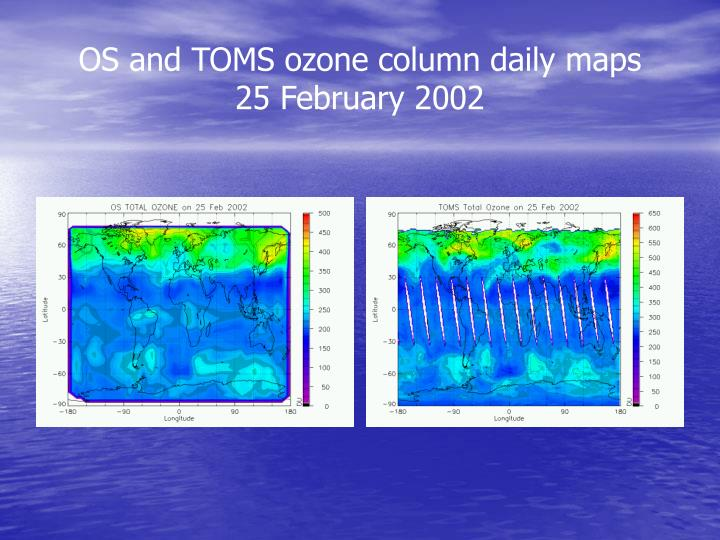 OS and TOMS ozone column daily maps