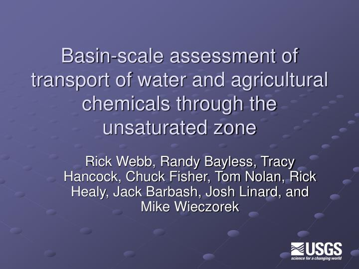Basin-scale assessment of transport of water and agricultural chemicals through the unsaturated zone
