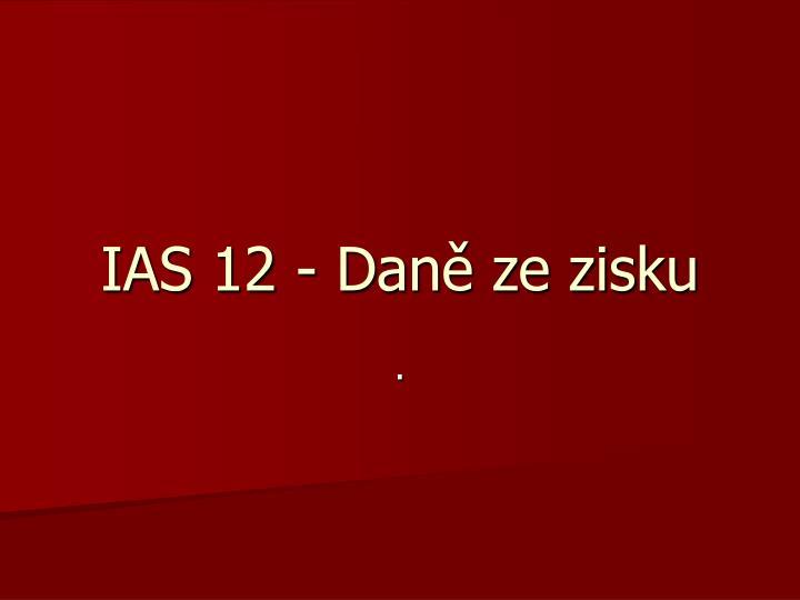 IAS 12 - Daně ze zisku
