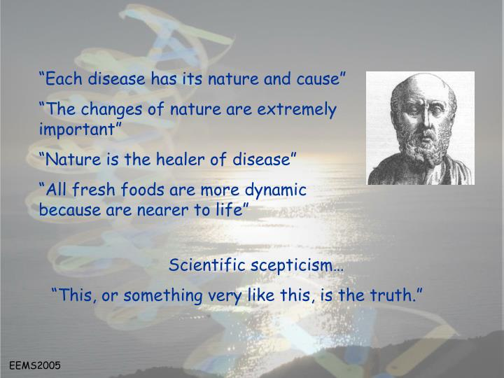 """""""Each disease has its nature and cause"""""""