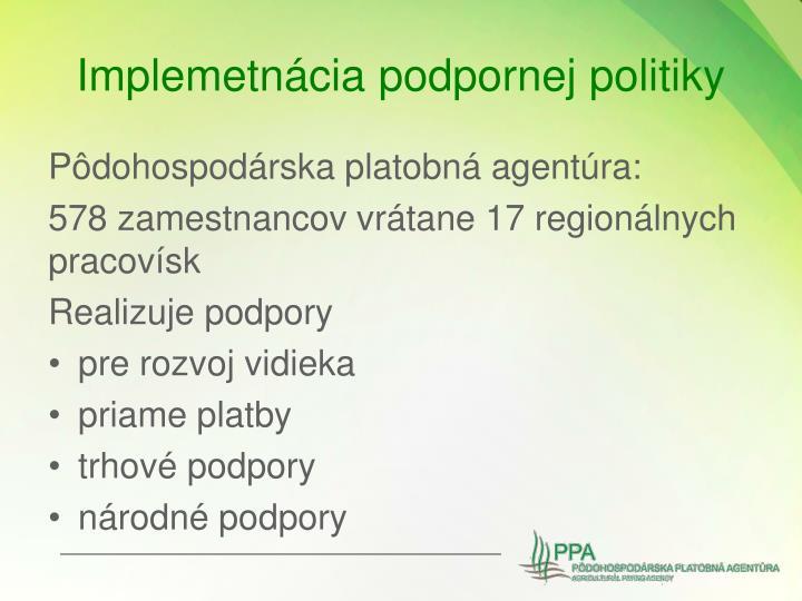 Implemetnácia podpornej politiky