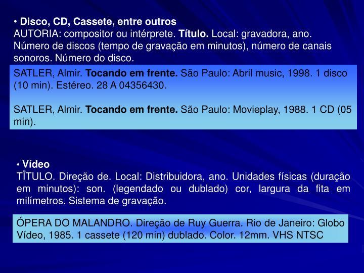 Disco, CD, Cassete, entre outros