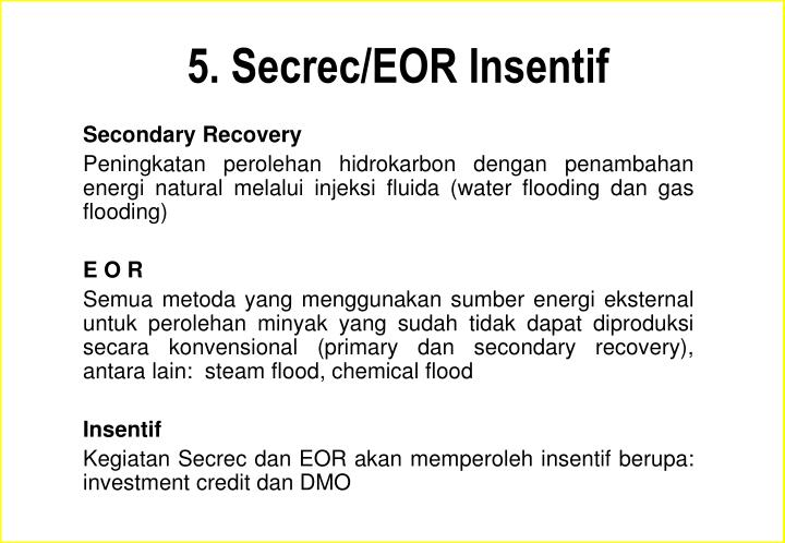 5. Secrec/EOR Insentif