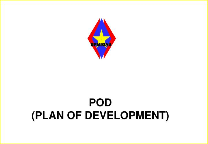 Pod plan of development