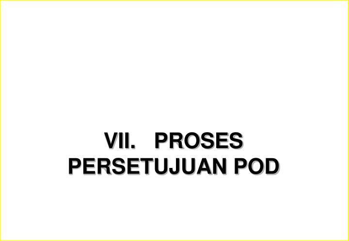 VII.   PROSES