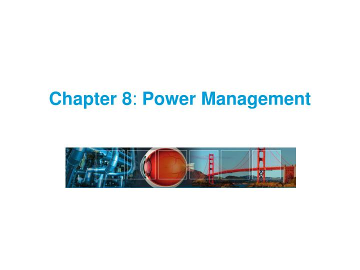 chapter 8 power management