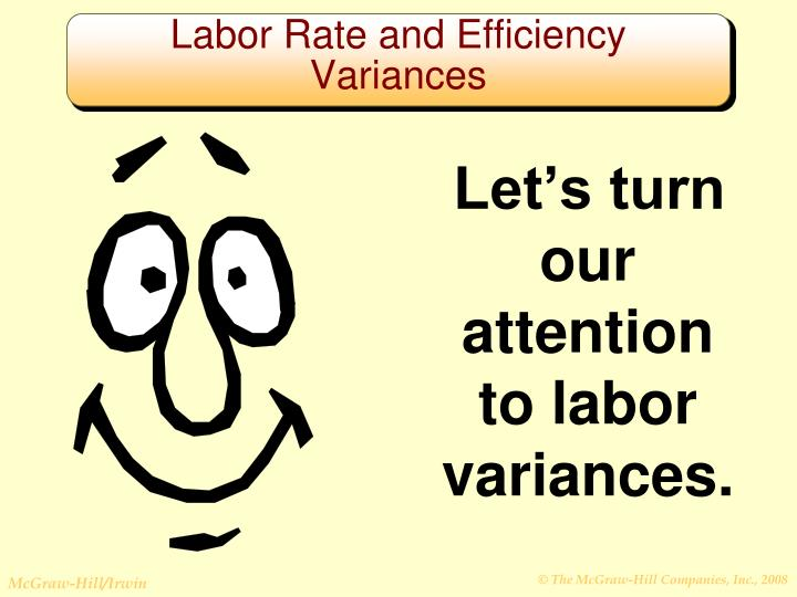 Let's turn our attention to labor variances.
