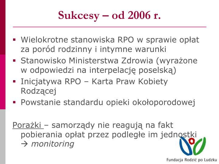 Sukcesy – od 2006 r.