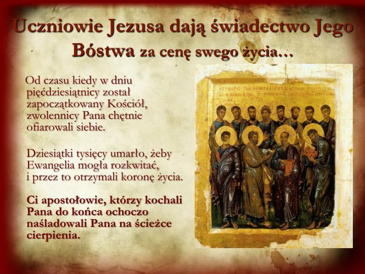 Uczniowie Jezusa dają świadectwo Jego Bóstwa
